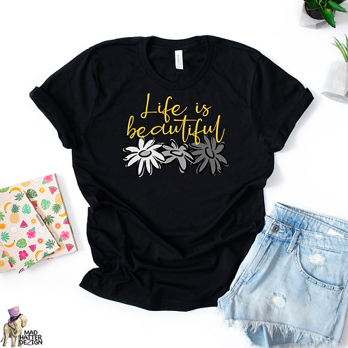 WS: Life Is Beautiful (B&W) Tee