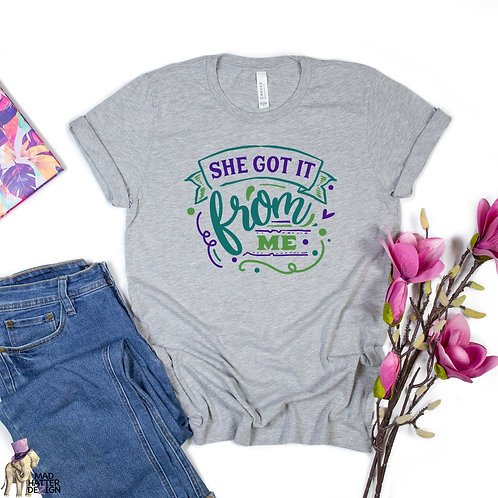 WS: She Got It From Me Tee