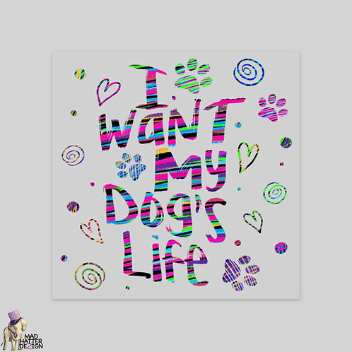 """WS: I Want My Dog's Life (5"""")"""