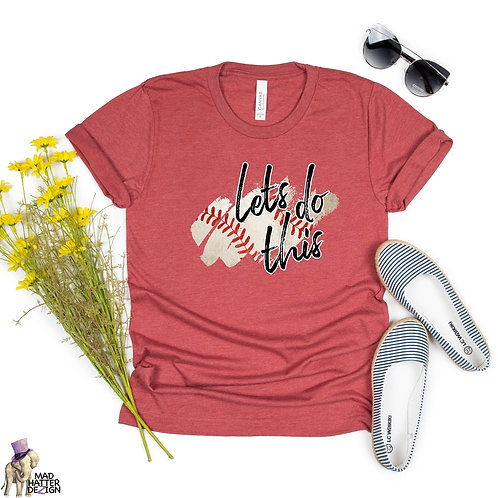 Let's Do This (Baseball) Tee
