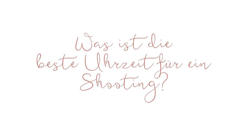 Welche Uhrzeit ist am besten für ein Shooting?