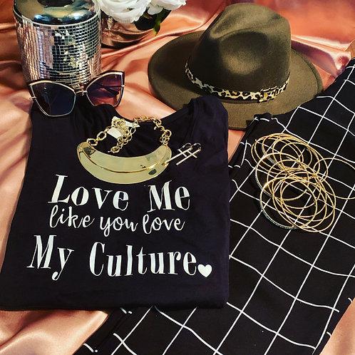 Love Me Like You Love My Culture