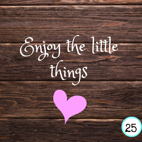 Enjoy the little things (5)