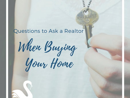 Questions to Ask a Realtor® When Buying a Home