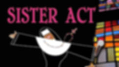 Sister%20Act%20Banner_edited.jpg