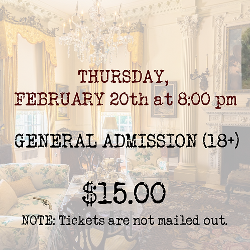 GENERAL ADMISSION: Thursday, February 20th (preview)