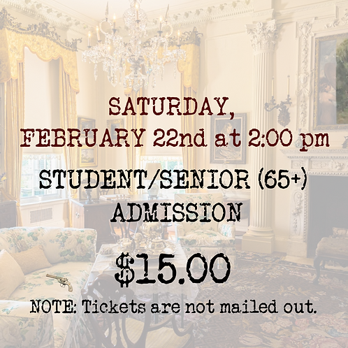 STUDENT/SENIOR ADMISSION: Saturday, February 22nd (matinee)