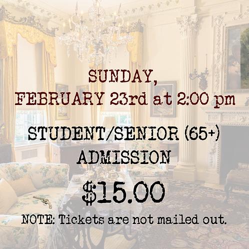 STUDENT/SENIOR ADMISSION: Sunday, February 23rd (closing matinee)
