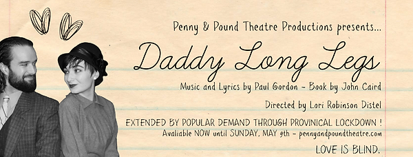 Daddy Long Legs- Extended through May.pn