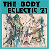 THE BODY ECLECTIC '21