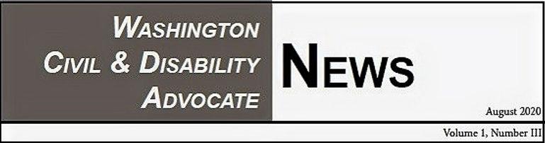 Washington Civil & Disability Advocate News Volume I Issue III Banner
