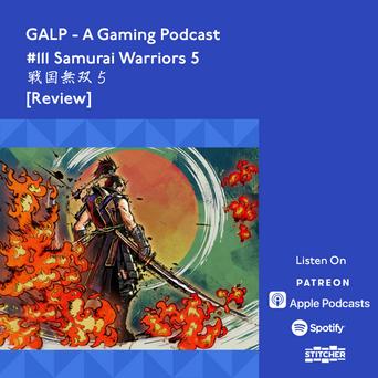 GALP #111: Samurai Warriors 5 [Review]