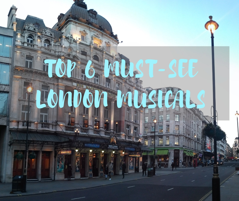 Top 6 Must-See London Musicals