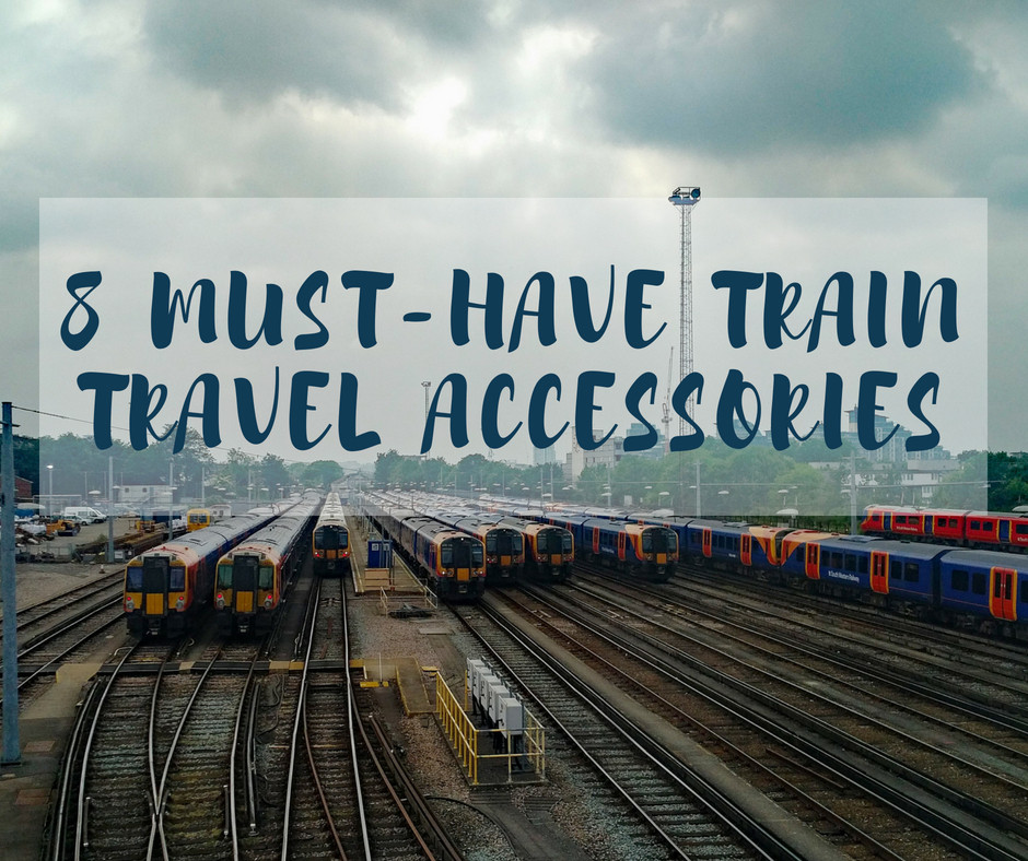 Must-Have Train Travel Accessories