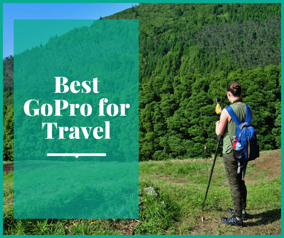 Best GoPro for travel and GoPro travel accessories