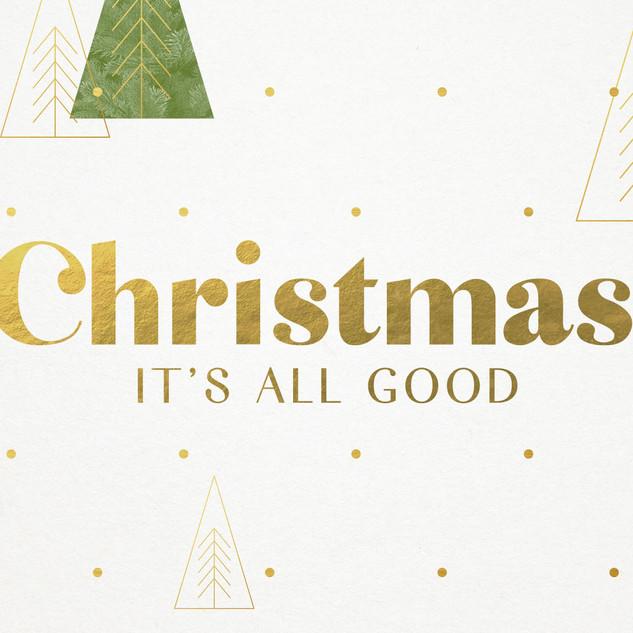 Christmas Sermon Series: It's All Good