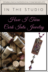 Text reads in the studio of a jewelry designer: how I turn cork into jewelry with image of wine corks and a wine cork necklace
