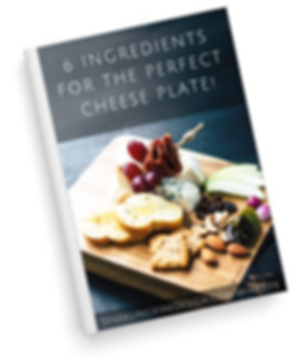 Free guide: 6 ingredients for the perfect cheese plate for your next wine and cheese party