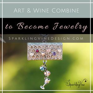 Text reads when art and wine combine, a wine cork can become jewelry with an image of a wine cork necklace