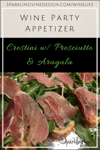 Text for a crostini recipe w/proscuitto & arugula as a wine party appetizer with image of the completed recipe