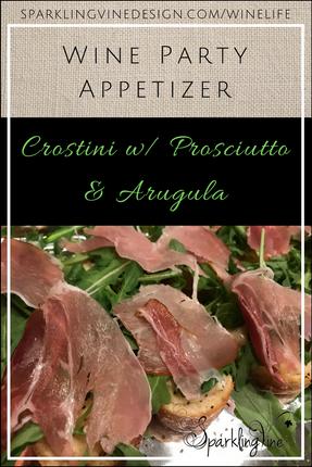 Wine Appetizer: Crostini w/Prosciutto & Arugula
