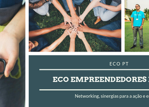 Eco Empreendedores em Portugal: networking, sinergias e entreajuda
