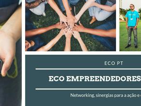 Eco Empreendedores em Portugal: networking, sinergias e entreajuda