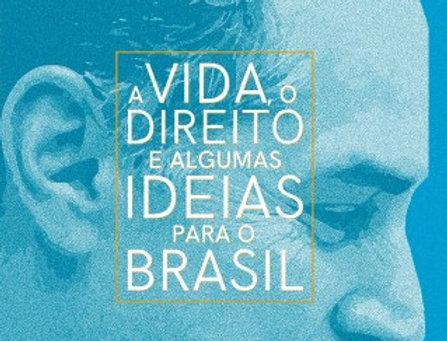 A Vida, o Direito e algumas ideias para o Brasil - Luís Roberto Barroso