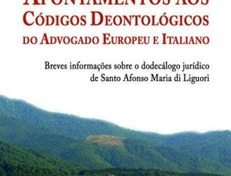 Apontamentos aos Códigos Deontológicos do Advogado Europeu e Italiano