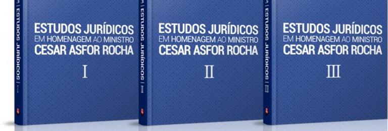 Estudos Jurídicos em Homenagem ao Ministro Cesar Asfor Rocha – Vls. I, II e III