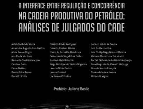 A Interface entre Regulação e Concorrência na Cadeia Produtiva do Petróleo: CADE