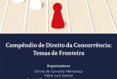Compêndio de Direito da Concorrência: Temas de Fronteira - Obra Coletiva