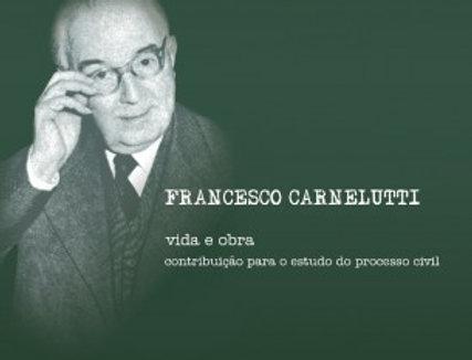 Francesco Carnelutti: vida e obra - contribuição para o estudo do processo civil