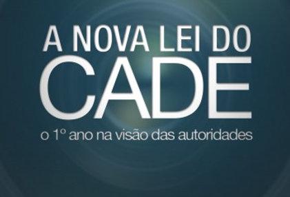 A nova lei do Cade - O 1º ano na visão das autoridades - Obra Coletiva