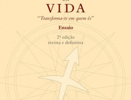 """O Sentido da Vida """"Transforma-te em quem és"""" - 2ª Edição"""