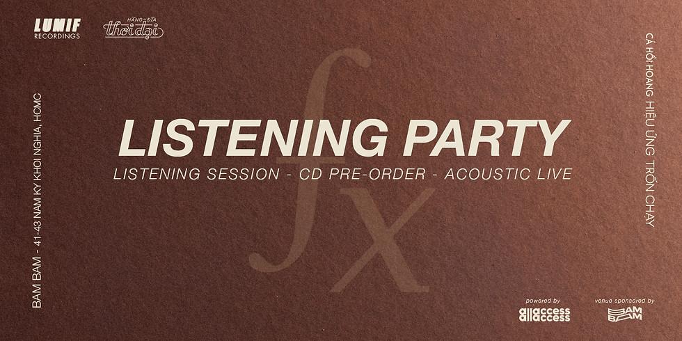 Hiệu Ứng Trốn Chạy - Listening Party