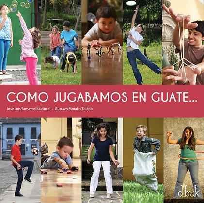 Como jugábamos en Guate