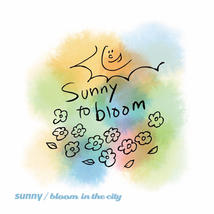 sunny to bloom