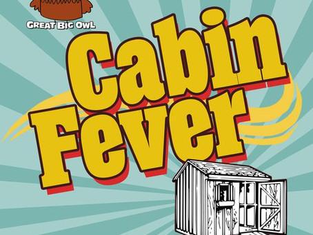 Cabin Fever or Semi Fever