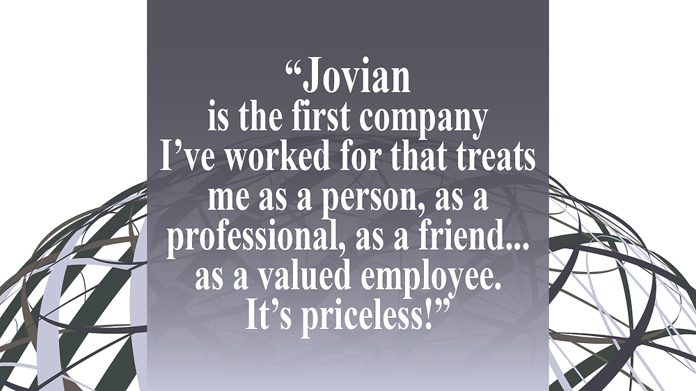 Anonymous quote from a recent employee survey about Jovian Concepts.