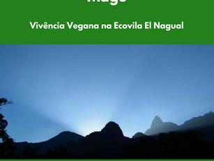 Vivência Vegana na Ecovila El Nagual