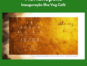 Florianópolis | Inauguração Ilha Veg Café