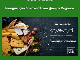 São Paulo |Inauguração Savoyard com Queijos Veganos