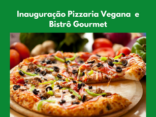 Uberlândia – Inauguração Pizzaria Vegana  e Bistrô Gourmet