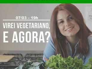 Brasília :  Virei Vegetariano, e Agora?  -  7 março