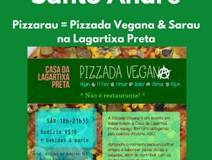 Santo André - Pizzarau = Pizzada Vegana & Sarau na Lagartixa Preta