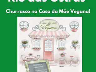 Rio das Ostras - Churrasco na Casa da Mãe Vegana!