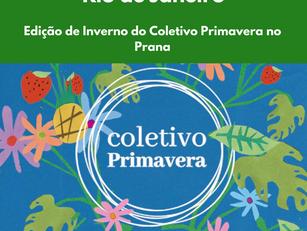 Edição de Inverno do Coletivo Primavera no Prana