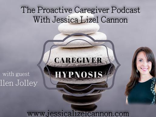 Caregiver Hypnosis - Breaking the Stress Brain Loop with Ellen Jolley
