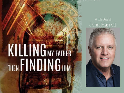 John Harrell - Killing My Father Then Finding Him